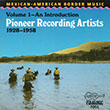 Mexican-American Border Music Vol. I - An Introduction