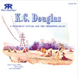K.C. Douglas: A Dead Beat Guitar and the Mississippi Blues