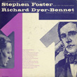 Richard Dyer-Bennet, Vol. 11 (Stephen Foster Songs Sung by Richard Dyer-Bennet)