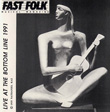 Fast Folk Musical Magazine (Vol. 5, No. 10) Live at the Bottom Line 1991