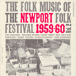 Folk Music of the Newport Folk Festival, Vol. 2
