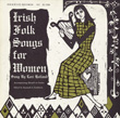 Irish Folk Songs for Women, Vol. 2