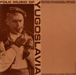 Folk Music of Yugoslavia