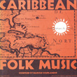 Caribbean Folk Music, Vol. 1