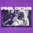 Broadside Ballads, Vol. 10: Phil Ochs Sings for Broadside