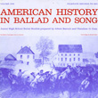 American History in Ballad and Song, Vol.1