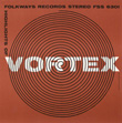 Highlights of Vortex: Electronic Experiments and Music