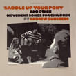 Saddle Up Your Pony and Other Movement Songs for Children