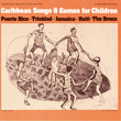 Caribbean Songs and Games for Children