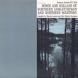 Songs and Ballads of Northern Saskatchewan and Northern Manitoba