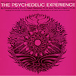 "The Psychedelic Experience: Readings from the Book ""The Psychedelic Experience. A Manual Based on the Tibetan..."""