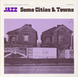 Jazz/Some Cities and Towns