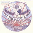 The Promised Land: American Indian Songs of Lament and Protest