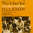 This Is Your Year: Children Songs by Ella Jenkins
