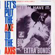 Let's Put the Axe to the Axis - Songs of World War II, Volume I