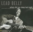 Lead Belly: Where Did You Sleep Last Night