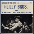 The Lilly Bros & Don Stover: Bluegrass at the Roots, 1961