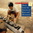 Music of Indonesia, Vol. 7: Music from the Forests of Riau and Mentawai