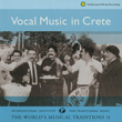 The World's Musical Traditions, Vol. 11: Vocal Music in Crete