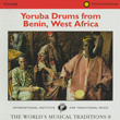 The World's Musical Traditions, Vol. 8: Yoruba Drums from Benin, West Africa