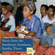 Music of Indonesia, Vol. 16: Music from the Southeast: Sumbawa, Sumba, Timor