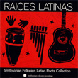Album: Raíces Latinas: Smithsonian Folkways Latino Roots Collection