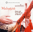 Mahagitá: Harp and Vocal Music of Burma