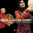 Music of Central Asia Vol. 6: Alim and Fargana Qasimov: Spiritual Music of Azerbaijan