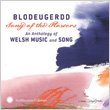 Blodeugerdd: Song of the Flowers - An Anthology of Welsh Music and Song