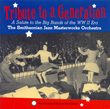 Tribute to a Generation: A Salute to the Big Bands of the WWII Era