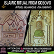 Islamic Ritual from Kosovo