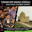 Turkmen Epic Singing
