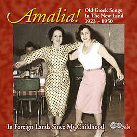 Old Greek Songs in the New Land 1923-1950: In Foreign Lands Since My Childhood