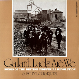 Gallant Lads are We: Songs of the British Industrial Revolution
