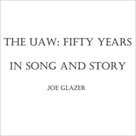 The UAW: Fifty Years in Song and Story