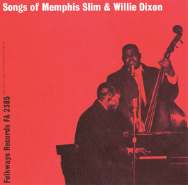 "Songs of Memphis Slim and ""Wee Willie"" Dixon"