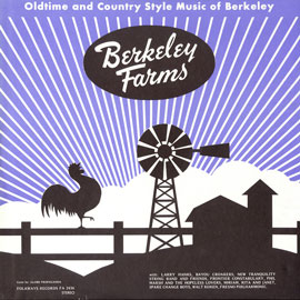Berkeley Farms: Oldtime and Country Style Music of Berkeley