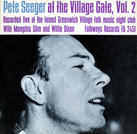 Pete Seeger at the Village Gate with Memphis Slim and Willie Dixon - Volume Two