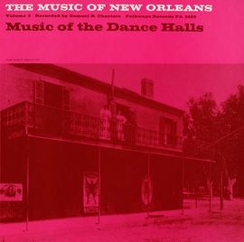 Music of New Orleans, Vol. 3: Music of the Dance Halls