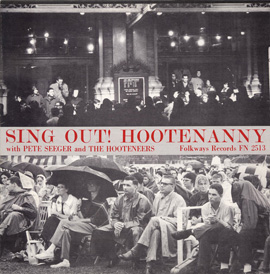 Sing Out!: Hootenanny with Pete Seeger and the Hooteneers