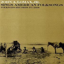 John A. Lomax, Jr. Sings American Folksongs