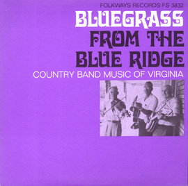 Bluegrass From the Blue Ridge: A Half Century of Change: Country Band Music of Virginia