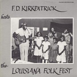 F. D. Kirkpatrick Hosts the Louisiana Folk Fest