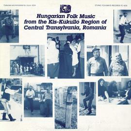 Hungarian Folk Music from the Kis-Küküllő Region of Central Transylvania, Romania