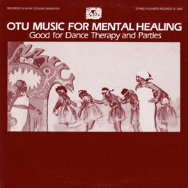 Otu Music for Mental Healing: for Dance Therapy and Parties