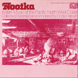 Nootka Indian Music of the Pacific North West Coast