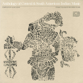 Anthology of Central and South American Indian Music