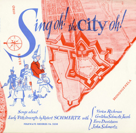 Sing Oh! The City Oh!: Songs of Early Pittsburgh