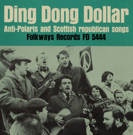 Ding Dong Dollar: Anti-Polaris and Scottish Republican Songs