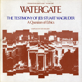 Watergate, Vol.2: The Testimony of Jeb Stuart MacGruder